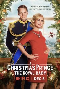 A Christmas Prince The Royal Baby - Rose McIver